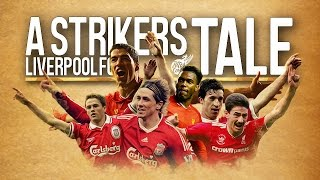 Liverpool FC - A Strikers Tale