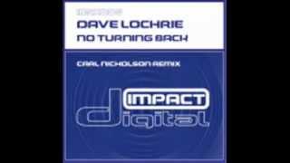 Dave Lochrie - No Turning Back - (Carl Nicholson Remix)