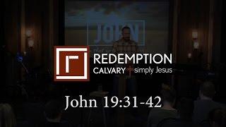 John 19:31-42 - Redemption Calvary