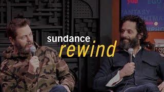 Sundance Rewind: Nick Offerman and Jason Mantzoukas