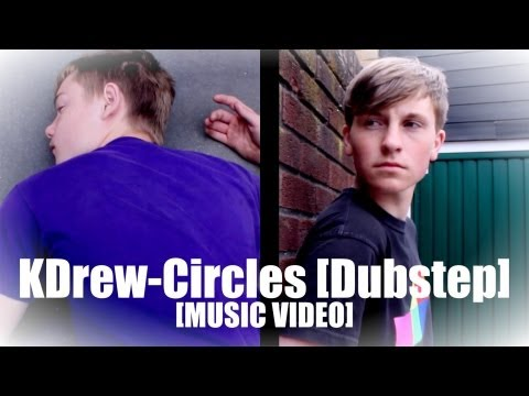 KDrew - Circles [Dubstep] (UnOfficial Music Video)