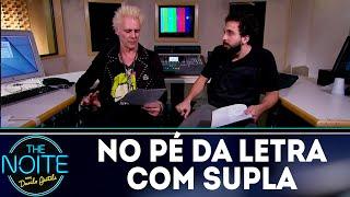 No Pé da Letra: Supla - Ep.2 | The Noite (12/07/18)