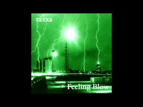 raxxa 「Feeling Blow」