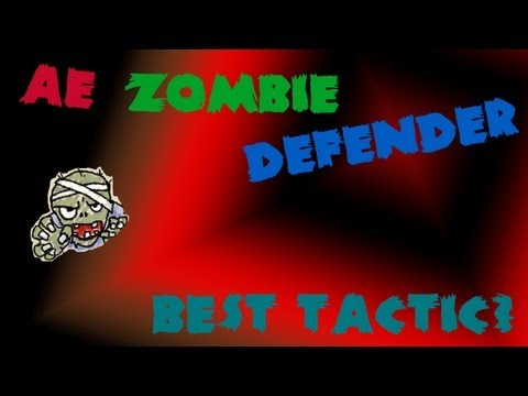 AE Zombie Defender - The Best Tactic Ever!