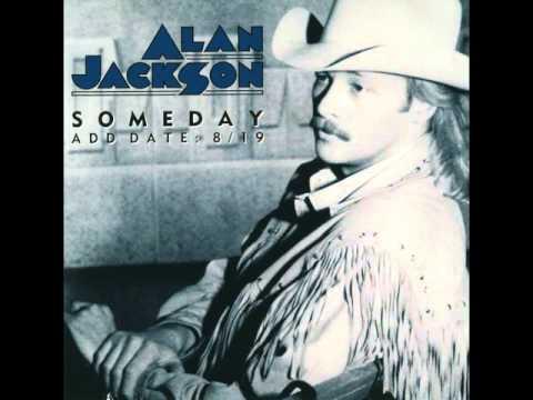 Alan Jackson --- Someday