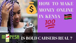 Is Bold Cashers Real or Legit?| How to Make Money Online in Kenya Via M-PESA