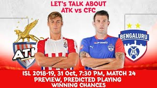 ISL 2018-19: ATK vs BFC Preview | Match 24 | Predicted Playing XI | Line-Up | Winning Chances |