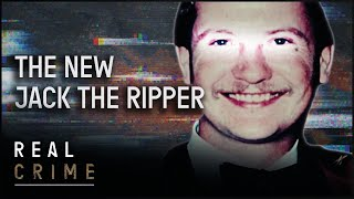 The New Jack the Ripper   World's Most Evil Killers   Real Crime