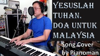 Download Yesuslah Tuhan - a prayer song for Malaysia   Doa untuk Malaysia Mp3