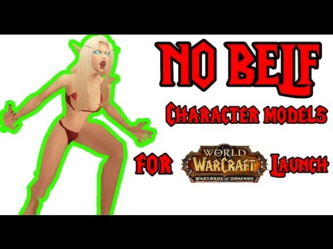 NO BELF CHARACTER MODELS for Warlord of Draenor Launch !!