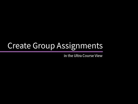 Create Group Assignments In The Ultra Course View