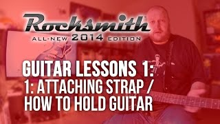 Rocksmith 2014: Guitar Lessons 1 (Attaching strap/holding guitar) // LET
