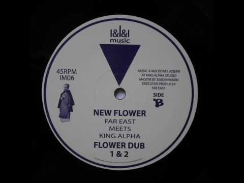 Far East meets King Alpha - New Flower / Flower Dub 1 & 2