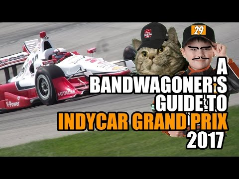 A Bandwagoner's Guide to the 2017 INDYCAR GP