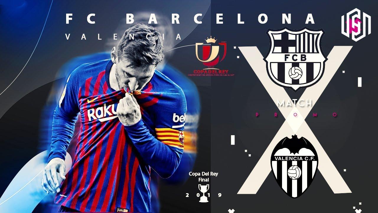 Barcelona vs Valencia 1-2 Promo - Copa Del Rey Final 2019 ...