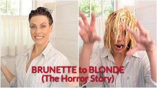 Brunette to Blonde:  DON'T Try This at Home (before watching this...)