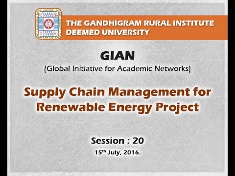 GIAN: Supply Chain Management for Renewable Energy Projects – Session: 20