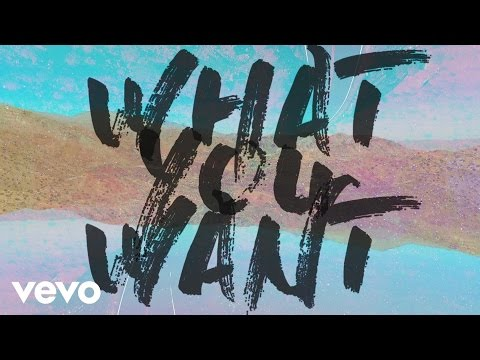 Tenth Avenue North - What You Want (Official Lyric Video)