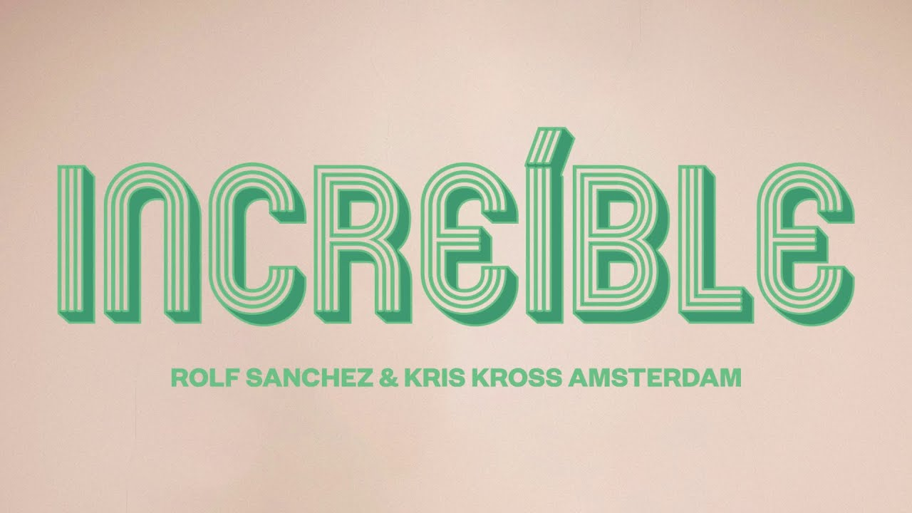 Download Rolf Sanchez & Kris Kross Amsterdam - Increíble (Official Lyric Video)