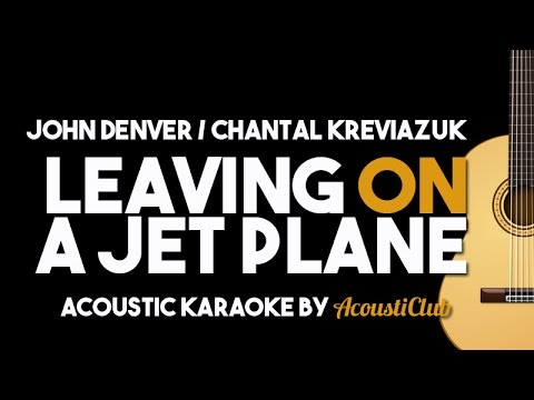 CHANTAL KREVIAZUK/ JOHN DENVER - LEAVING ON A JET PLANE (Acoustic Karaoke)
