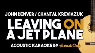 CHANTAL KREVIAZUK/ JOHN DENVER - LEAVING ON A JET PLANE (Acoustic Karaoke Version))
