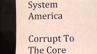 System America - Corrupt To The Core