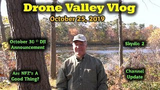 Drone Valley Vlog #16 - New Products - New Drones - NFZ's And Some Scary Legislation