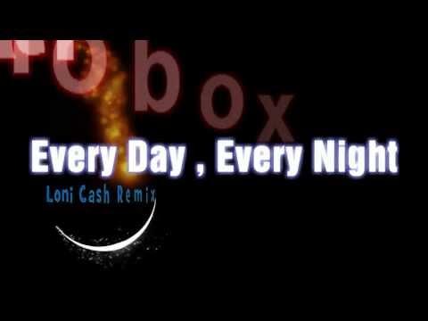 Italobox - Every Day , Every Night (Loni Cash Remix)