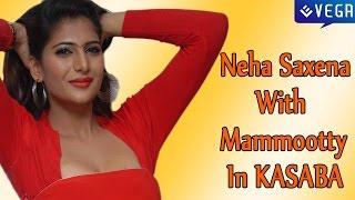 Neha Saxena With Mammootty In KASABA    Latest Malayalam Film News and Gossips