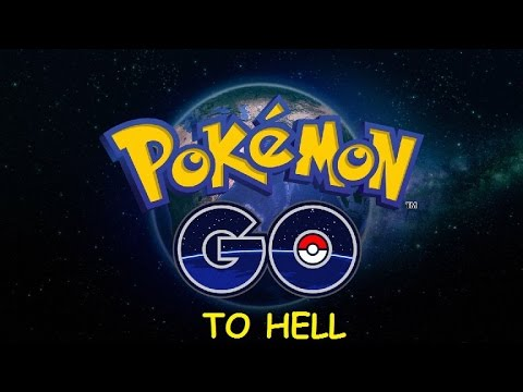 Pokemon GO......to HELL