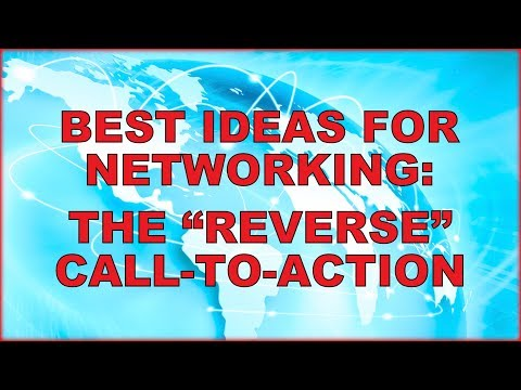 Networking Tips: The Reverse Call-To-Action (Marketing Yourself / Personal Branding / #ANBY)