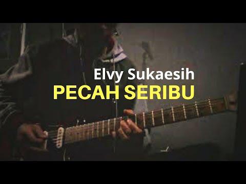 PECAH SERIBU - ELVY SUKAESIH [GUITAR COVER]