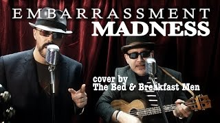 Madness - Embarrassment Live Cover Version