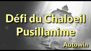 [ Défi de Chaloeil ] Succès Pusillanime à 4 , Astuce-Aide pour le rendre Autowin