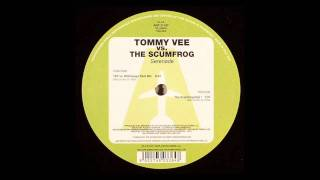 Tommy Vee & The Scumfrog - Serenade (T&F vs Moltosugo Klub Mix)