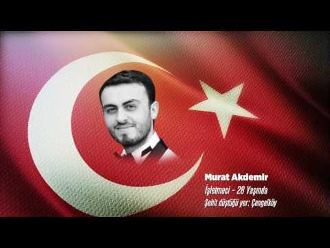 15 Temmuz Şehidi Murat Akdemir