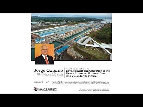 Jorge Quijano Panama Canal Lecture | Lamar University