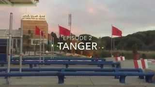 voyage au maroc tanger pisode 2