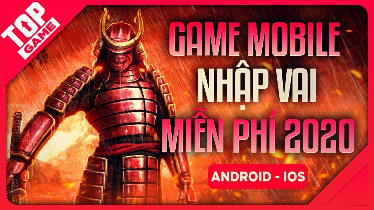 [Topgame] Top Game Nhập Vai Offline & Online Miễn Phí Mới 2020   Android – IOS