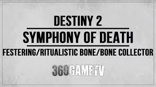 Destiny 2 Festering Bone / Ritualistic Bone / Bone Collector Locations Symphony of Death Quest Guide