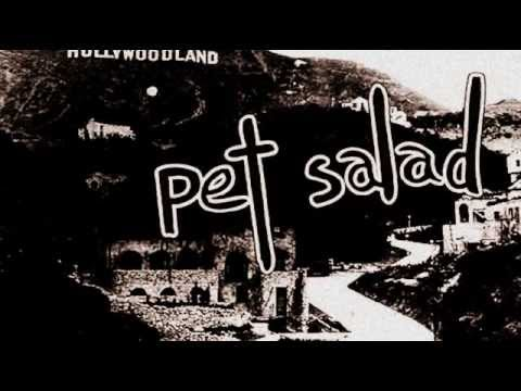 Pet Salad - Hollywoodland (studio version, full length)