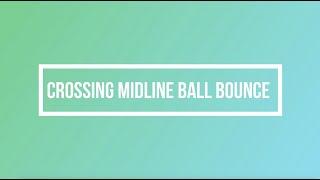 Crossing Midline Ball Bounce Activity