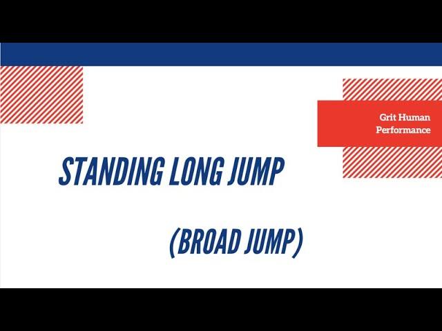 Standing Long Jump aka Broad Jump