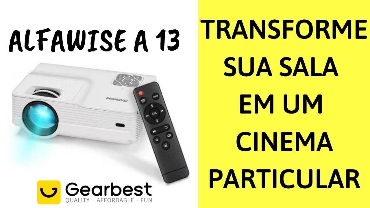 PROJETOR ALFAWISE A13 GEARBEST - Transforme sua sala em um cinema - Como se Faz?