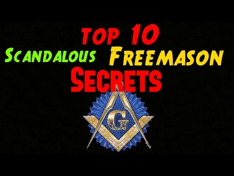 Top 10 Scandalous Freemason Secrets