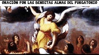 ORACIONES POR LAS BENDITAS ALMAS DEL PURGATORIO