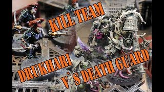 Warhammer Kill Team Battle Report. Drukhari V Death Guard