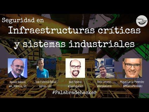 Seguridad en infraestructuras críticas y sistemas industriales