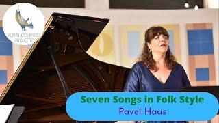 Pavel Haas: Seven Songs in Folk Style (Sedm písní v lidovém tónu)
