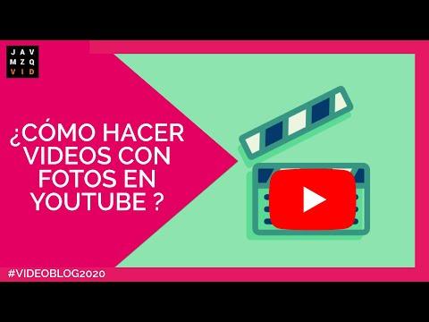 Como Hacer Videos Con Fotos En Youtube Descubrelo Aqui